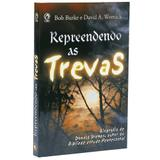 Repreendendo as Trevas - Bob Burke e David Womack - Editora cpad