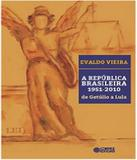 Republica Brasileira 1951-2010, A - De Getulio A Lula - Cortez
