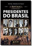 República e a história dos presidentes do brasil, a - Discovery publicacoes