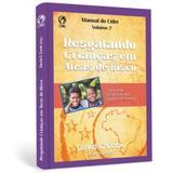 Resgatando Crianças em Áreas de Risco - Vol. 2 - David C. Cook - Editora cpad