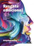 Resgate Emocional. Como Trabalhar Com Suas Emoções e Transformar O Sofrimento e A Confusão Em Energi - Lúcida letra