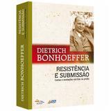 Resistência e Submissão - Dietrich Bonhoeffer - Sinodal