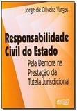 Responsabilidade civil do estado - pela demora na - Jurua