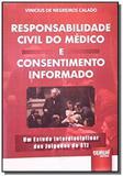 Responsabilidade civil do medico e consentimento i - Jurua