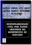 Responsabilidade civil por danos oriundos do rompi - Autor independente