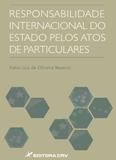 Responsabilidade Internacional do Estado Pelos Atos de Particulares - Crv