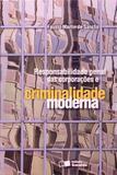 Responsabilidade Penal das Corporações e Criminalidade Moderna - Saraiva