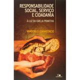 Responsabilidade Social, Serviço e Cidadania - Vanderlei Gianastacio - Vida nova