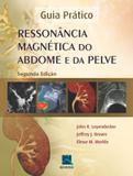 RESSONANCIA MAGNETICA DO ABDOME E DA PELVE - 2ª ED - Thieme revinter