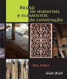 Reuso De Materiais E Elementos De Construcao - Oficina de textos