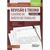 Revisao e treino 2 fase oab - caderno de direito do trabalho - rt - Revista dos tribunais - rt