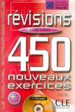 Revisions 450 nouveaux ex. - niveau avance (livre + corriges) - Cle international - paris