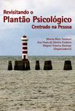 Revisitando o Plantão Psicológico Centrado na Pessoa - Crv