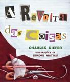 Revolta Das Coisas, A - Galerinha record