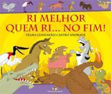 Ri Melhor Quem Ri... no Fim! - Editora do brasil sp
