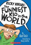 Ricky vargas, v.1 - the funniest kid in the world - Scholastic
