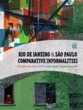 Rio de Janeiro e São Paulo. Comparative Informalities - Rio books