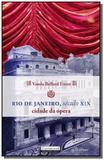 Rio de janeiro, seculo x i x cidade da opera - Garamond