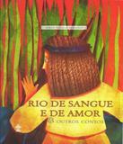Rio De Sangue E De Amor E Outros Contos - Casa publicadora (cpb)