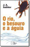 Rio, O Besouro e a Aguia, O - In media res editora