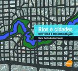 Rios e cidades : Ruptura e reconciliação