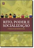 Rito, Poder e Socialização: Um Trabalho com Meninos de Rua - Paco editorial