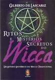 Ritos e Mistérios Secretos do Wicca - Madras editora