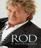 Rod - A Autobiografia - Globo