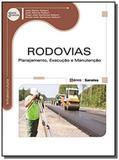 Rodovias: planejamento, execucao e manutencao - se - Editora erica ltda
