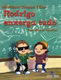 RODRIGO ENXERGA TUDO - 2ª ED - Nova alexandria