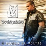 Rodriguinho - O Mundo Dá Voltas - CD - Som livre