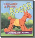 Roger, o cavalinho de madeira - colecao esconde-es - Cms