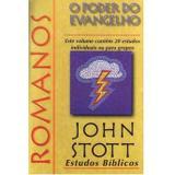 Romanos: O Poder do Evangelho - John Stott - Editora Cultura Cristã - Not defined