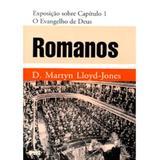 Romanos Vol. 1 - O Evangelho de Deus - D. M. Lloyd-Jones (Capa Dura) - Editora pes