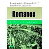 Romanos - Vol. 14 - Liberdade e Consciência - D. M. Lloyd-Jones (Brochura) - Editora pes