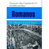Romanos - Vol. 7 - Os Filhos de Deus - D. M. Lloyd-Jones (Capa Dura) - Editora pes