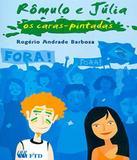Romulo E Julia - Os Caras Pintadas - Ftd