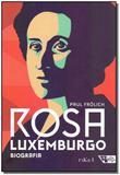 Rosa Luxemburgo - Pensamento e Ação - Boitempo
