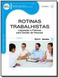 Rotinas trabalhistas - legisla - Editora erica ltda
