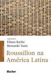 Roussillon Na América Latina - Edgard blücher