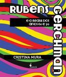 Rubens Gerchman e o Brasil dos anos 60 e 70 - Alameda
