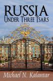 Russia Under Three Tsars - Irene vartanoff