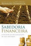 Sabedoria financeira - o milagre da multiplicaçao de seus recursos - Thomas nelson