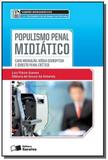 Saberes monograficos: populismo penal midiatico: c - Saraiva