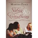 Sábia e Conselheira - Martha Peace - 9788581320342