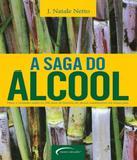 Saga Do Alcool, A - Novo seculo