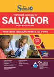 Salvador - BA 2019 Professor de Educação Infantil ao 5º ano - Editora solução