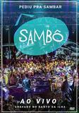 Sambô - Pediu Pra Sambar, Sambô - Ao Vivo  - DVD - Som livre