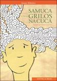 Samuca e seus grilos na cuca - Editora do brasil