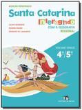 Santa catarina - interagindo com a geografia - vol - Editora do brasil - didaticos